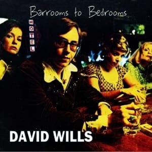 David Wills - Barrooms To Bedrooms (1975) CD 5