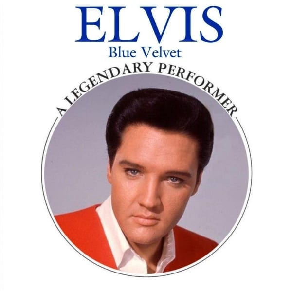 Elvis Presley - A Legendary Performer, Blue Velvet (2011) CD 1