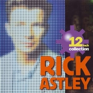 Rick Astley - 12 Inch Collection (2006) CD 1