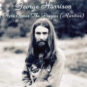 George Harrison - Here Comes The Piggies (Rarities) CD 64