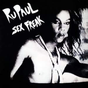 RuPaul - Sex Freak (EXPANDED EDITION) (1985) CD 1