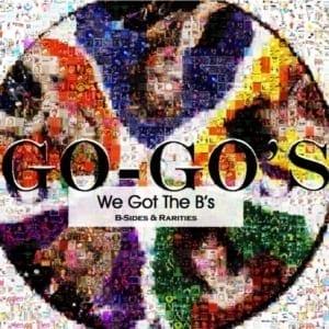 Go-Go's - We Got The B's: B-Sides & Rarities (2012) CD 62