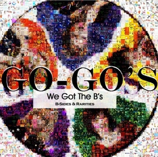 Go-Go's - We Got The B's: B-Sides & Rarities (2012) CD 1