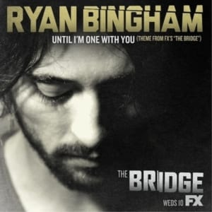 "Ryan Bingham - Until I'm One With You (Theme From FX'S ""The Bridge"") (CD SINGLE) (2013) CD 87"