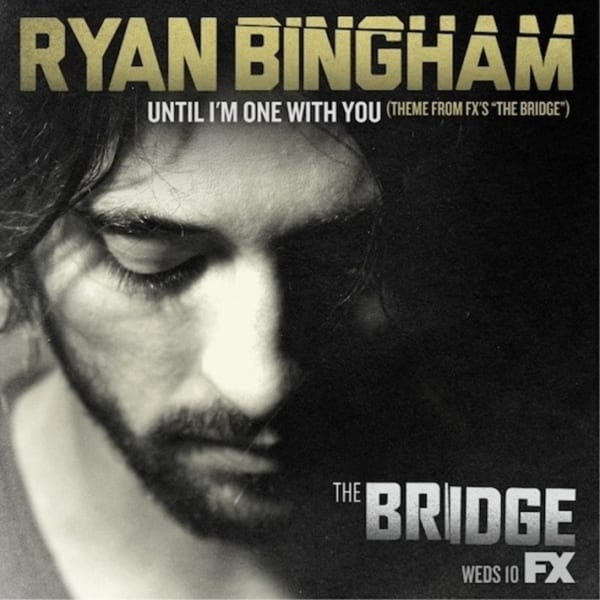 "Ryan Bingham - Until I'm One With You (Theme From FX'S ""The Bridge"") (CD SINGLE) (2013) CD 1"