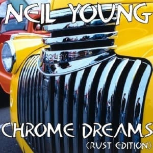 Neil Young - Chrome Dreams (Rust Edition) (UNRELEASED ALBUM) (1977) CD 84
