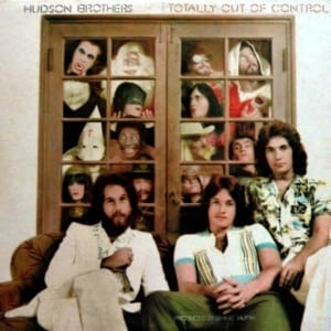 The Hudson Brothers - Totally Out Of Control (1974) CD 7